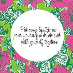 Good advice on a Lilly P print...love it.