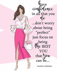 """Today, don't worry about being """"perfect"""" just focus on being the best you that you can be! Positive Quotes For Women, Positive Life, Positive Thoughts, Uplifting Quotes, Inspirational Quotes, Rose Hill Designs, Woman Quotes, Life Quotes, Qoutes"""