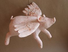 Paper Mache Flying Pig - Try to create a small one out of clay for a tree ornament