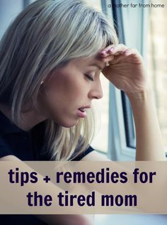 Practical, emotional, and naturals tips to help a tired mom cope!