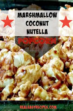 Marshmallow Coconut Nutella Popcorn - From realeasyrecipes - Does this look yummy or what?!?! #delicious #recipe #cake #desserts #dessertrecipes #yummy #delicious #food #sweet