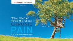 What No One Told Me About Chronic Pain.  Dan Caver's personal story of acceptance of his chronic pain condition.  What a journey!  From the latest issue of PainPathways magazine.  #chronicpain
