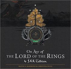 Amazon.com: The Art of The Lord of the Rings by J.R.R. Tolkien (9780544636347): J.R.R. Tolkien, Christina Scull, Wayne G. Hammond: Books
