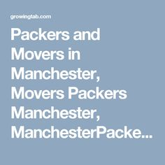 Packers and Movers in Manchester, Movers Packers Manchester, ManchesterPackers Movers, Packers Movers in Manchester, Packers Movers Manchester, Movers Packers in Manchester, Movers and Packers Manchester, Post free ads for Packers and Movers in Manchester, Find Packers and Movers in Manchester http://growingtab.com/ad/services-movers-packers/208/united-kingdom/3152/manchester/39732/manchester