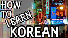 How to Become Fluent in Korean