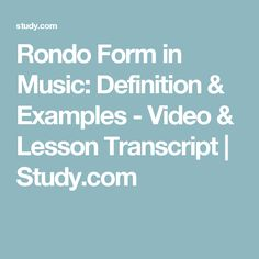 Rondo Form in Music: Definition & Examples - Video & Lesson Transcript | Study.com