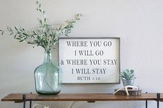 Where you go I will go, where you stay I will stay wood sign, Ruth 1: 16, bible verse art, Christian scripture verse, wedding vows wood sign
