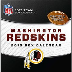 Washington Redskins Desk Calendar: When you're a die-hard Redskins fan, there is no off-season! Now you can follow and celebrate the Washington Redskins and the NFL year round. Daily tear-off pages provide a continual dose of team trivia questions and facts for the fan that just can't get enough.  http://www.calendars.com/Washington-Redskins/Washington-Redskins-2013-Desk-Calendar/prod201300001539/?categoryId=cat00512=cat00512#
