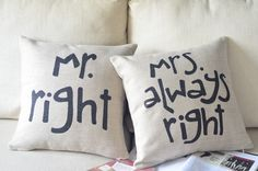 Mr Right Mrs Always Print Decorative Pillow (not a DIY but it's cute and thinking it could be turned into a DIY Project.)
