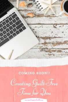 "I'm so excited to be launching my new online course, ""Creating Guilt-Free Time for You""!! Check out the details here!"