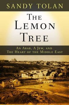 """Sandy Tolan """"The Lemon Tree"""" - cuts to the heart of the Israel/Palestine conflict"""