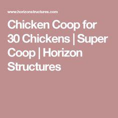 Chicken Coop for 30 Chickens | Super Coop | Horizon Structures