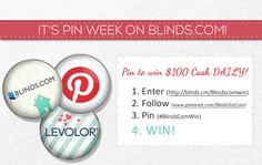 It's Pin Week with Blinds.com - win $100 CASH + a special $500 @Levolor prize!  http://blnds.cm/BlindsComWin #BlindsComWin