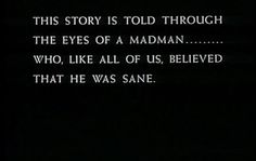 Edgar Allen Poe a story with delusions perhaps? And it's gradually revealed that that's what they are