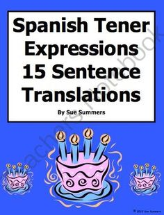 Spanish Tener Expressions 15 Translations and 6 Image IDs Worksheet from Sue Summers on TeachersNotebook.com -  (2 pages)  - Sample tener idioms are tener ganas de and tener razon.