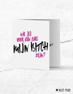 Toffe Nederlandstalige kaart met 'Wil jij voor een dag mijn bitch zijn?'. Ideaal om je bruidsmeisje te vragen, of je getuige, of je ceremoniemeester. Wedding. Bruiloft. Trouwen. Cadeau. Kaart. Inspiratie.