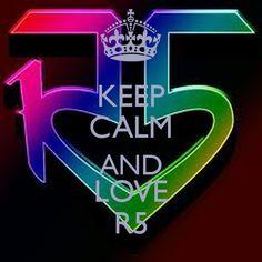 Keep Calm And Love R5