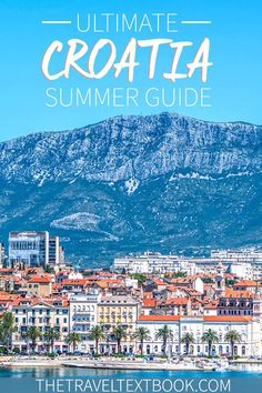 If you want to travel to Croatia this summer then look no further than Travel Textbook's Ultimate Croatia Travel Guide. Packed full of tips and advice, it will make your holiday a breeze.