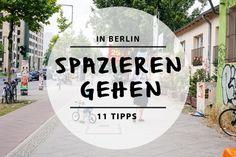 Spazieren Berlin - 11 leise, laute, spannende und erholsame Wege durch die Stadt.