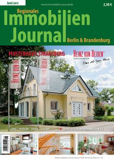 Die Juni Ausgabe Des Regionale Immobilien Journals Berlin Brandenburg Ist Erschienen Und Im Handel Sowie In Den Filialen Haus Bauen Style At Home Immobilien