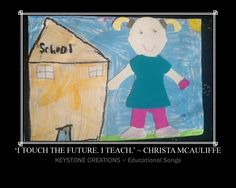 'I touch the future. I teach.' ~ Christa McAuliffe