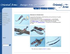 Worldwide weapons and armor, Israel based. Forty plus years of collecting, our goal is to encourage the interest in the collection of antique weapons from Asian and African cultures and to provide collectors with fine, clearly identified, correctly defined, and well described items. Oriental-Arms participates extensively in various forums dealing with antique arms and armor and organizing seminars related to the subject.  http://www.oriental-arms.co.il/