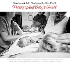 Amazing Birth Photography Tips and series focusing on baby's arrival.  By Heather Nan Parkinson via @iHeartFaces