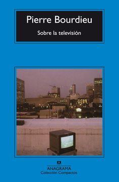 """""""Sobre la televisión"""" - Pierre Bourdieu"""