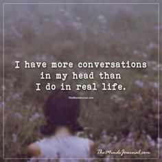 I have more conversations - - http://themindsjournal.com/i-have-more-conversations/