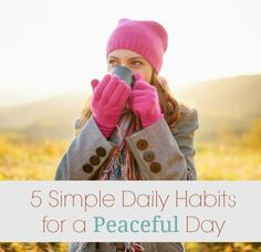 5 Simple Daily Habits for a Peaceful Day