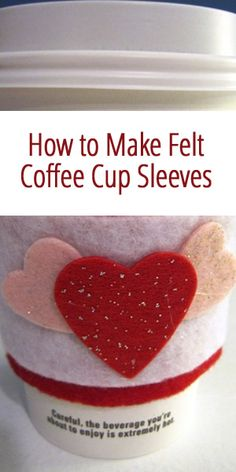 How to Make Felt Coffee Cup Sleeves