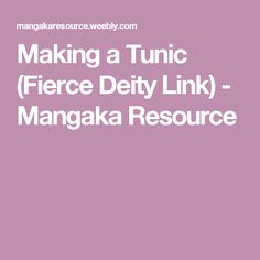 Making a Tunic (Fierce Deity Link) - Mangaka Resource