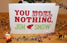 "12 Christmas Cards Every ""Game Of Thrones"" Fan Will Appreciate - You Noel Nothing Jon Snow"