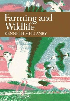 Farming and Wildlife (Collins New Naturalist Library, Book 67) by Kenneth Mellanby. $45.48. Publisher: Collins (July 19, 2012). 178 pages