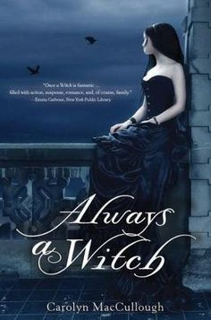 Once a Witch and Always a Witch are definitely unique books about witches. I love the idea of each witch having a specific Talent unique to him or her and then having the ability to cast spells and such. I recommend these books to anyone who likes to read about witches and/or time travel who are age twelve and older.  http://almybnenr.tumblr.com/post/8189559811/always-a-witch