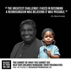 Dr. Alexa Canady- the first Black woman neurosurgeon in the U.S. and a great inspiration to little girls, like the one pictured, who want to pursue careers in medicine.  #becauseofthemwecan