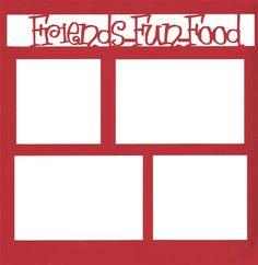 Friends…Fun…Food 12 x 12 Overlay Laser Die Cut