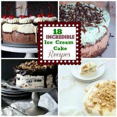 Ice-cream, I scream, we all scream for #ice-cream! 18 Incredible Ice Cream Cake Recipes