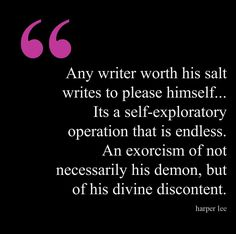 Any author worth his salt writes to please himself...