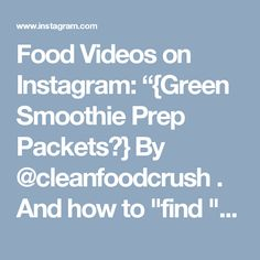"""Food Videos on Instagram: """"{Green Smoothie Prep Packets🌱} By @cleanfoodcrush . And how to """"find """" more time each day😄 7 Days of Pre-made, drop into the blender-Green Morning Smoothies! 1 week PREP today: (You can use ANY favorite combo of fruits or make these for any # servings/days -adjust!) 2 servings per day for 1 week: ■7 or more gallon Ziploc Freezer bags, large tupperware containers, OR large glass canning jars (if you have freezer space...can reuse ziplocs the next week, to prevent…"""