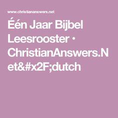 Één Jaar Bijbel Leesrooster • ChristianAnswers.Net/dutch