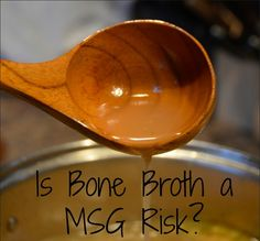 The full story behind bone broth and MSG and whether it is safe to consume this traditional food if one is sensitive to glutamine.