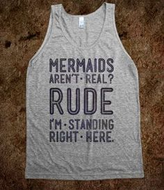 Mermaids Are Real. MERMAIDS