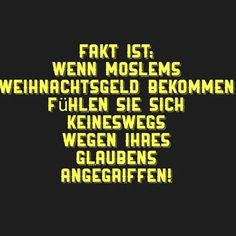 Weihnachtsgeld für Muslime... Bright Side Of Life, Evil World, Funny Memes, Jokes, Friend Pictures, So True, Satire, Deep Thoughts, Make You Smile