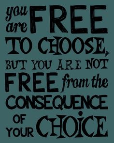 You are free to choose, but you are not free from the consequences. #addictionrecovery www.recoveryboxapp.com