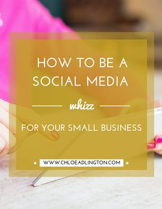How to be a social media whizz for your small business or blog - www.chloeadlington.com/?utm_content=bufferbc4b2&utm_medium=social&utm_source=pinterest.com&utm_campaign=buffer