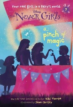 Never Girls A Pinch of Magic (Disney: The Never Girls) by Kiki Thorpe; illustrated by Jana Christy New Children's Books, Good Books, Book Series For Girls, Return To Never Land, Disney Fairies, Magic Book, Book Girl, Chapter Books, Bake Sale
