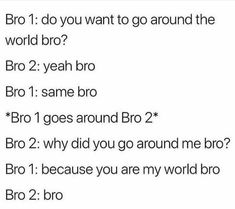 Bro& before hoes? Haha Funny, Funny Cute, Funny Memes, Hilarious, Funny Stuff, Percy Jackson, Best Memes Ever, Funny Posts, Laugh Out Loud