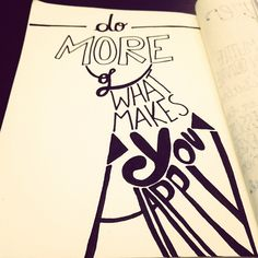 Do more of what makes you happy <3