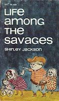 Life Among the Savages by Shirley Jackson. I read this book as a kid and loved it. Now as an adult I love it even more!
